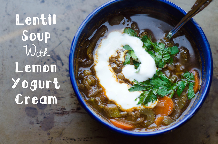 Lentil Soup With Lemon Yogurt Cream Recipe — Dishmaps