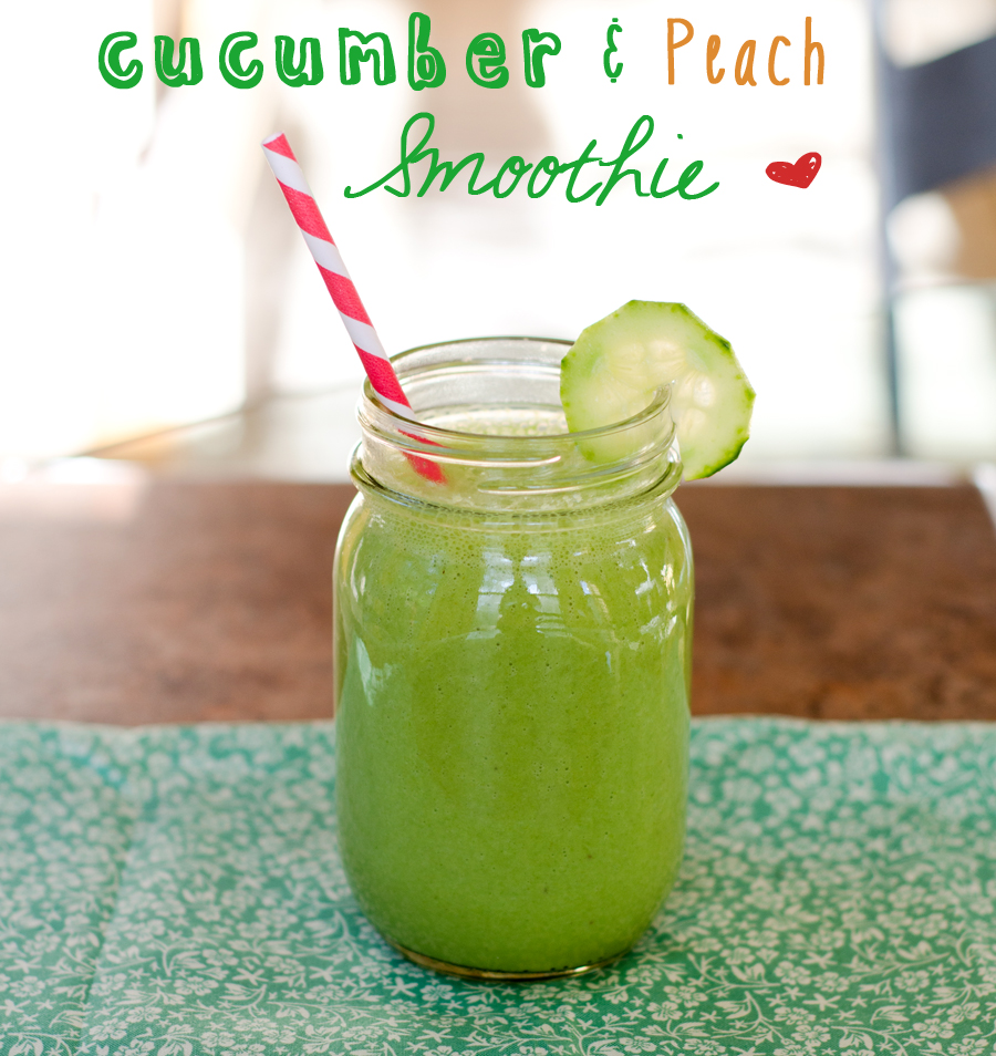 Cucumber & Peach Smoothie | So... Let's Hang Out