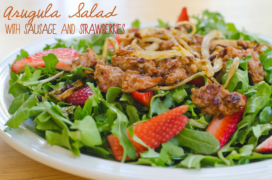 Arugula Salad with Sausage and Strawberries | So...Let's Hang Out