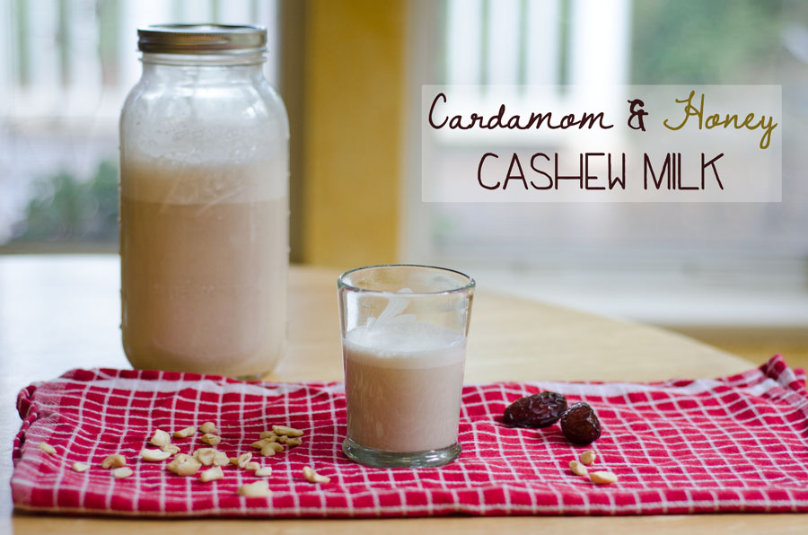 Cardamom & Honey Cashew Milk | So...Let's Hang Out