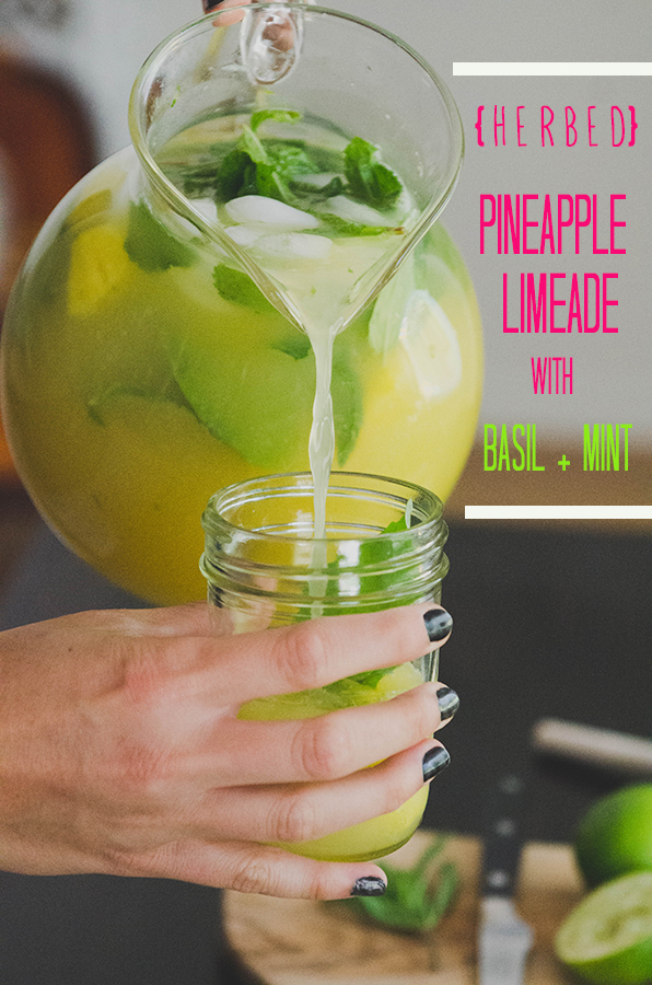 Herbed Pineapple Limade with Basil + Mint! #soletspigout soletshangout.com