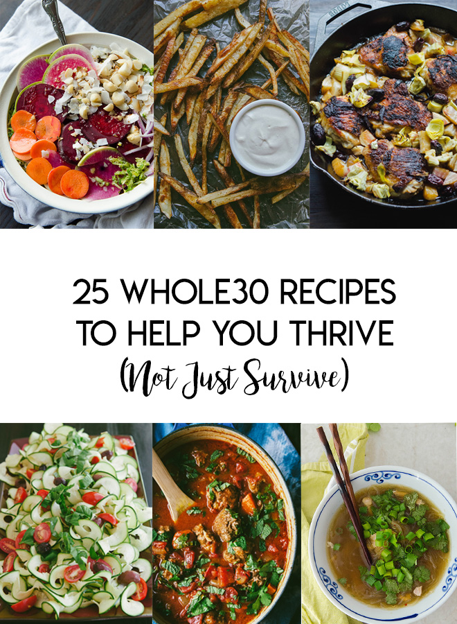 25 Whole30 Recipes to Help You Thrive (Not Just Survive!)// @SoLetsHangOut #whole30 #paleo #glutenfree